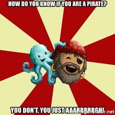 Pirates how do you know